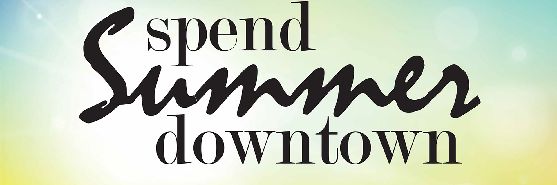 Spend Summer Downtown
